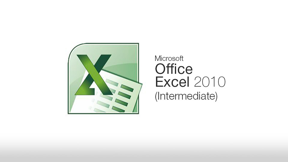 Excel 2010 Module 2 - Intermediate